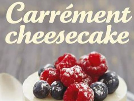 Cheesecake : Carrément Cheesecake